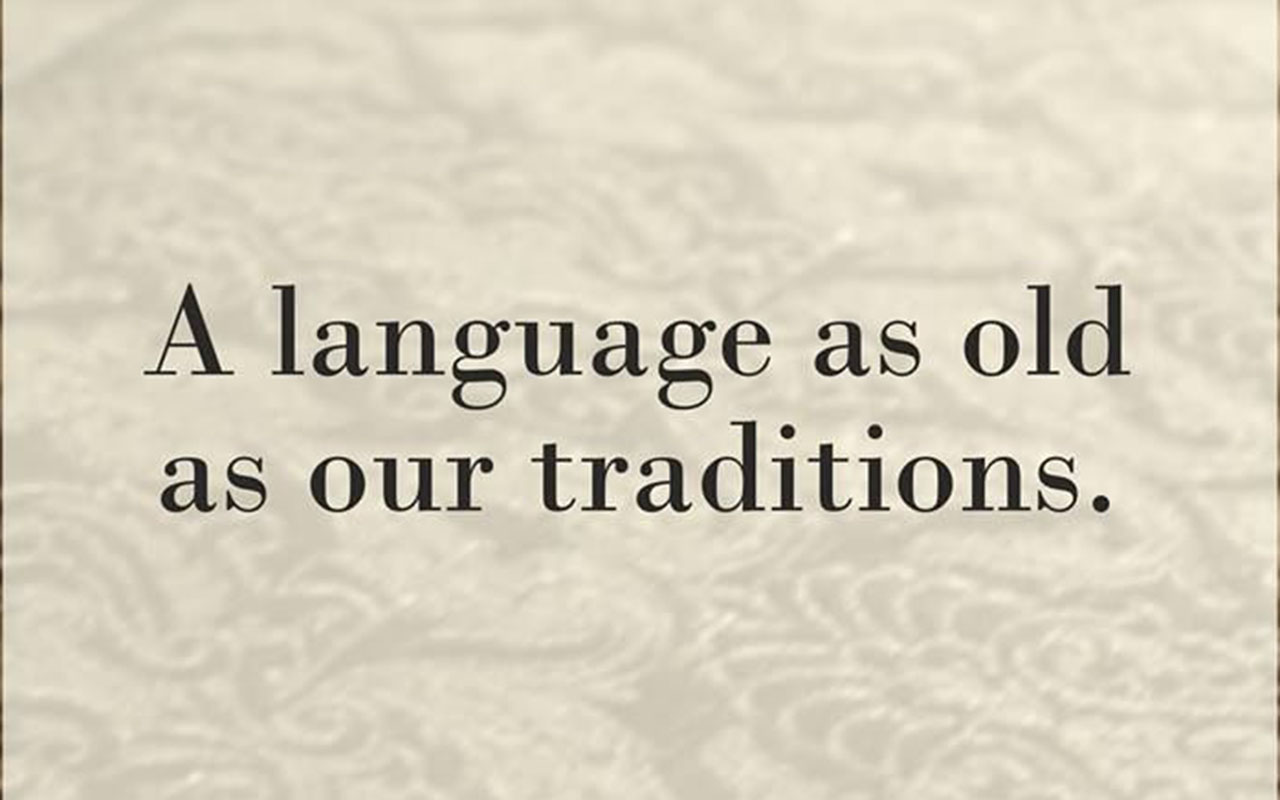 Hindi language as old as our traditions.